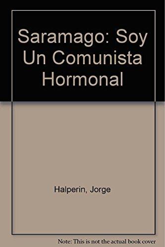 9789580610328: Saramago: Soy Un Comunista Hormonal