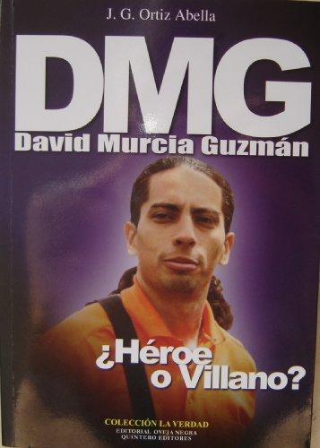 DMG DAVID MURCIA GUZMAN HEROE O VILLANO: Ortiz Abella, J.G
