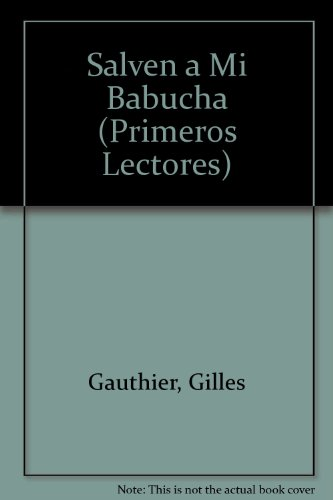 9789580700777: SALVEN A MI BABUCHA!: Hang On Babucha (Primeros Lectores Series) (Spanish Edition)