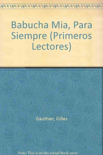 BABUCHA MIA, PARA SIEMPRE: You're Mind Forever Babucha (Primeros Lectores Series) (Spanish ...