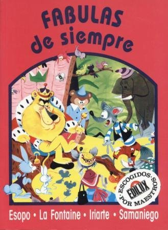 Fabulas de siempre (Edilux escogidos por maestros): Esopo; Fontaine, La; Iriarte; Samaniego