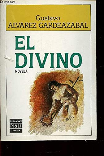 El Divino by Gustavo Alvarez Gardeazabal and: Alvarez Gardeazabal, Gustavo