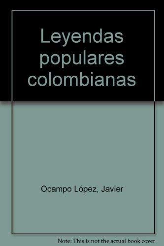 9789581402670: Leyendas populares colombianas (Spanish Edition)