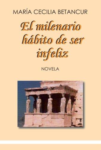 9789581403622: El Milenario Hábito De Ser Infeliz (Spanish Edition)