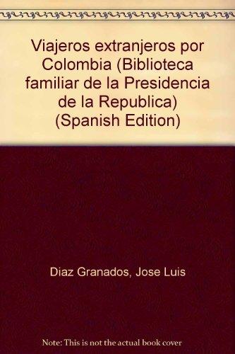 Viajeros extranjeros por Colombia (Biblioteca familiar de: Diaz Granados, Jose