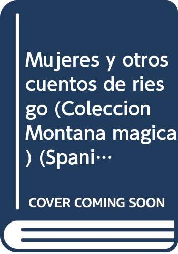 9789582002695: Mujeres y otros cuentos de riesgo (Coleccion Montana magica) (Spanish Edition)