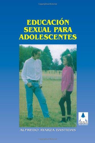 9789582003791: Educación sexual para adolescentes (Spanish Edition)