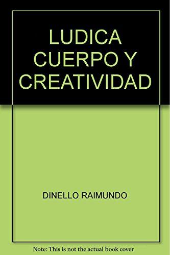 9789582006112: LUDICA CUERPO Y CREATIVIDAD