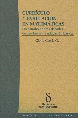 9789582007126: Curriculo y evaluacion en matematicas. Un estudio en tres decadas de cambio en la educacion basica