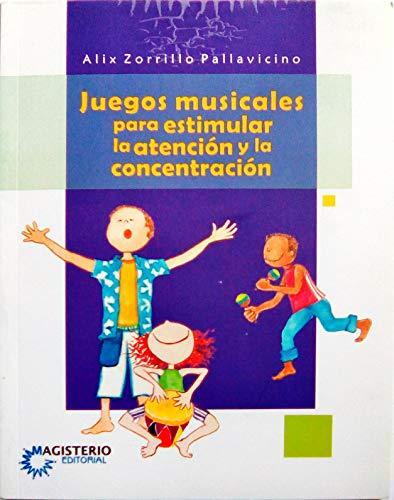 JUEGOS MUSICALES PARA ESTIMULAR LA ATENCION Y: ZORRILLO PALLAVICINO, ALIX