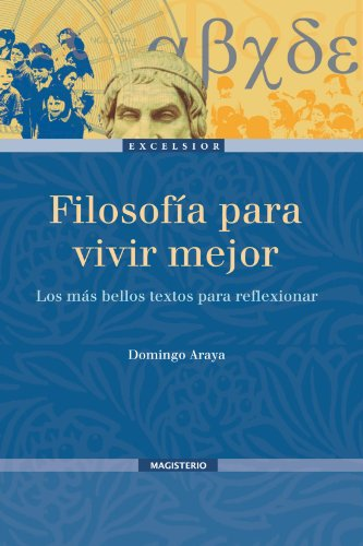 9789582008116: Filosofía Para Vivir Mejor. Los Más Bellos Textos Para Reflexionar