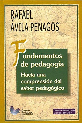 9789582009021: Fundamentos De Pedagogía: Hacia Una Comprensión Del Saber Pedagógico (Spanish Edition)