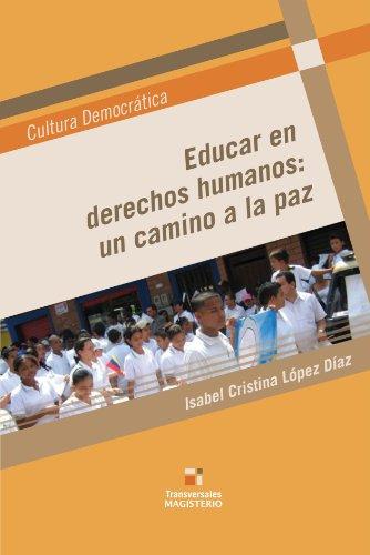 9789582009601: Educar en derechos humanos: un camino a la paz (Spanish Edition)