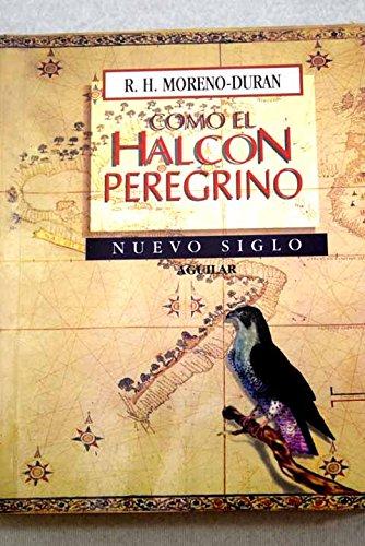 9789582401689: Como el halcon peregrino: La augusta silaba (Nuevo siglo) (Spanish Edition)