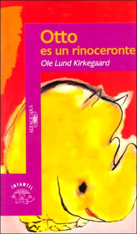 Otto Es UN Rinoceronte/Otto Is a Rhinoceros: Kirkegaard, Ole Lund