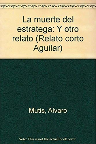 9789582401863: La muerte del estratega: Y otro relato (Relato corto Aguilar) (Spanish Edition)