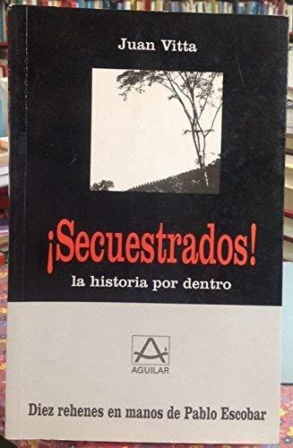 9789582403270: Secuestrados!: La historia por dentro (Spanish Edition)