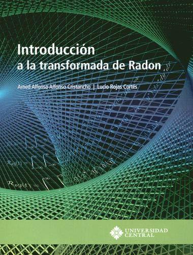 9789582603595: INTRODUCCION A LA TRANSFORMADA DE RADON