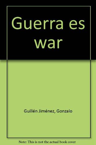 Guerra Es War: Guillen, Gonzalo