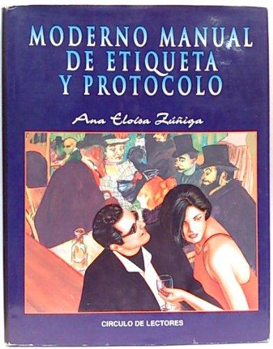Moderno Manual De Etiqueta Y Protocolo (Circulo: Ana Eloisa Zuniga