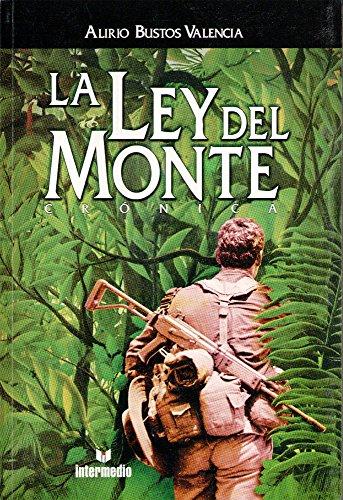 La Ley Del Monte Cronica (Spanish Edition): Bustos Valencia, Alirio