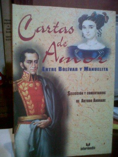 Cartas de Amor Entre Bolivar y Manuelita: Andrade, Arturo (Selecc)