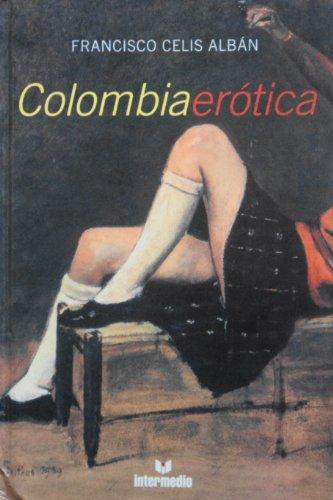 Colombia Erotica: Francisco Celis Alban