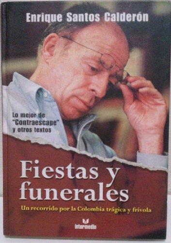 9789582813772: Fiestas y Funerales; Un Recorrido Por la Colombia Tragica y Frivola