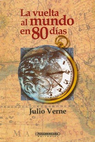 9789583000744: La Vuelta Al Mundo En 80 Dias (Literatura Juvenil (Panamericana Editorial))