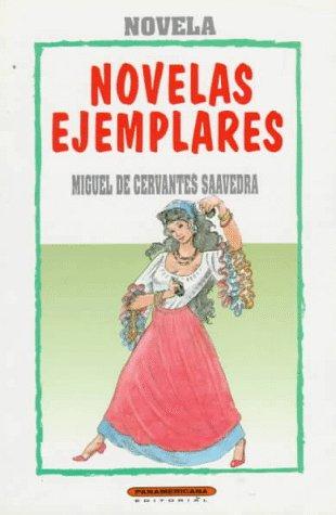 Novelas Ejemplares (Literatura Juvenil (Panamericana Editorial)) (Spanish Edition): Miguel de ...