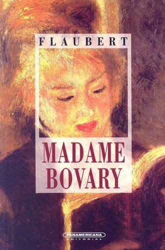 Madame Bovary / Madam Bovary (Literatura Universal): Gustave Flaubert