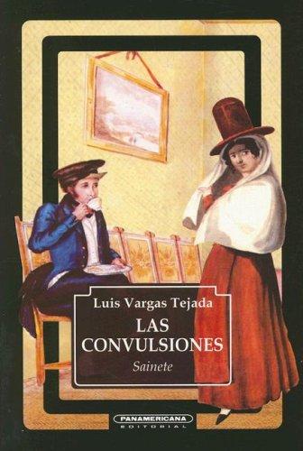 Las Convulsiones (Spanish Edition): Luis Vargas Tejada