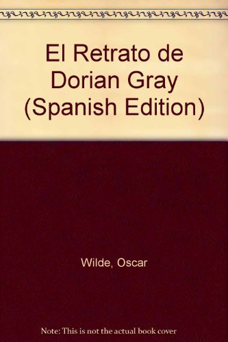 El Retrato de Dorian Gray (Spanish Edition): Wilde, Oscar