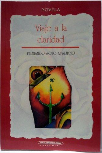 Viaje a la claridad (Spanish Edition): Soto Aparicio, Fernando