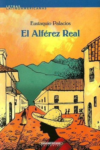 El Alferez Real (Letras Latinoamericanas): Eustaquio Palacios