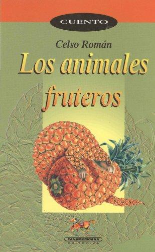 9789583002632: Los animales fruteros (Educacion) (Spanish Edition)