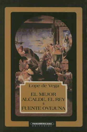 9789583002649: El Mejor Alcalde, el Rey/Fuente Ovejuna (Teatro Universal) (Spanish Edition)