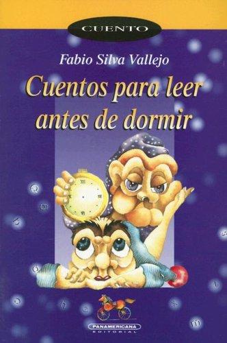 Cuentos para Leer Antes de Dormir: Fabio Silva Vallejo