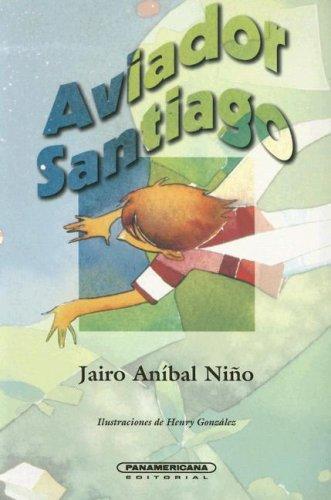9789583002977: Aviador Santiago (Literatura Juvenil) (Literatura Juvenil (Panamericana Editorial)) (Spanish Edition)