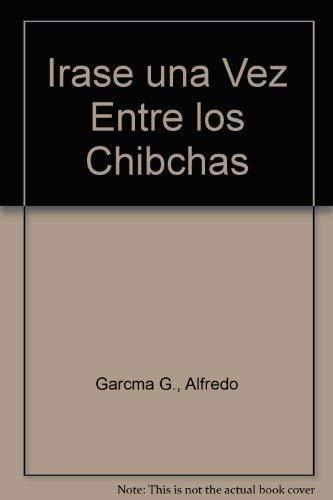 rase una Vez Entre los Chibchas (Spanish: Garcia, Alfredo