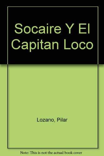 9789583003011: Socaire y el capitán loco (Spanish Edition)