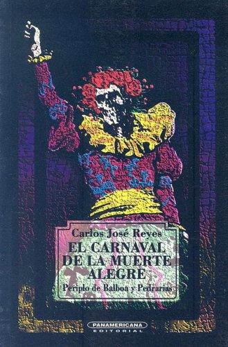 Carnaval de la muerte alegre, El (Spanish Edition): Reyes, Carlos Jos?