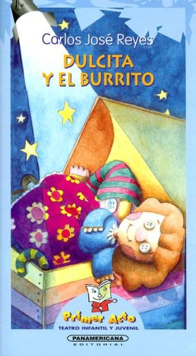 9789583003134: Dulcita y el burrito / Dulcita and the Little Donkey (Primer Acto: Teatro Infantil y Juvenil)