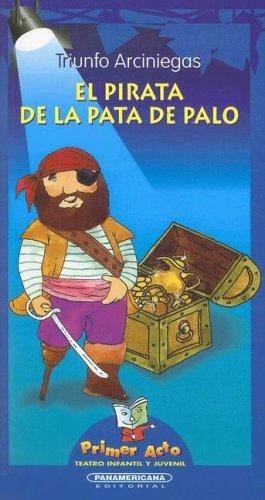 9789583003219: El Pirata Pata de Palo (Primer Acto: Teatro Infantil y Juvenil) (Spanish Edition)