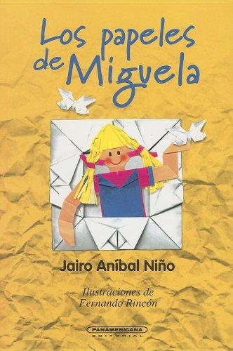 Los Papeles de Miguela (Literatura Juvenil) (Literatura: Nino, Jairo Anibal