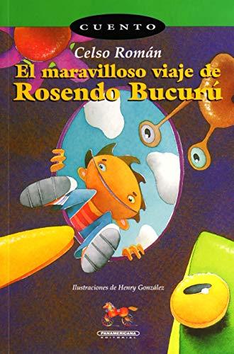 9789583003431: El Maravilloso Viaje De Rosendo Bucuru (Coleccion Corcel)