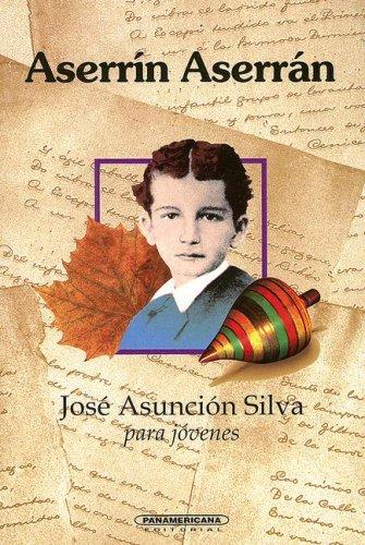 Aserrin Aserran (Spanish Edition): Jose Asuncion Silva