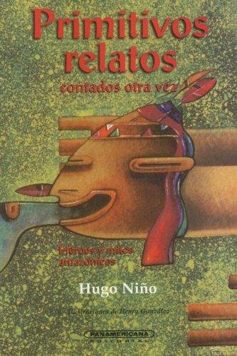 Primitivos Relatos Contados Otra Vez : Heroes: Hugo Ni?o