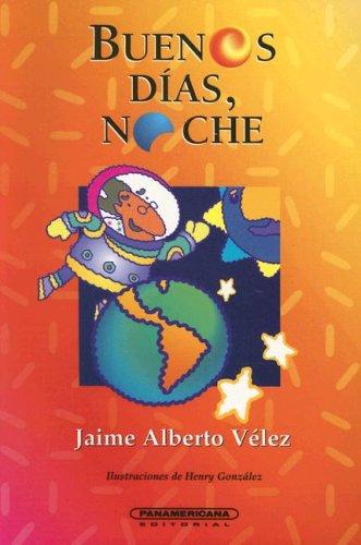9789583003738: Buenos Dias Noche / Good Morning Nite (Literatura Juvenil (Panamericana Editorial))