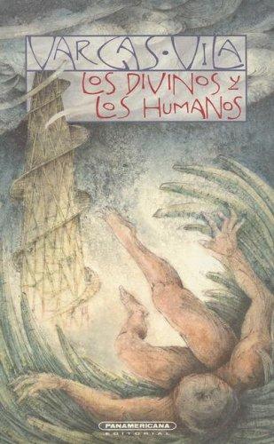 Los Divinos Y Los Humanos (Biblioteca Jos: J. M. Vargas